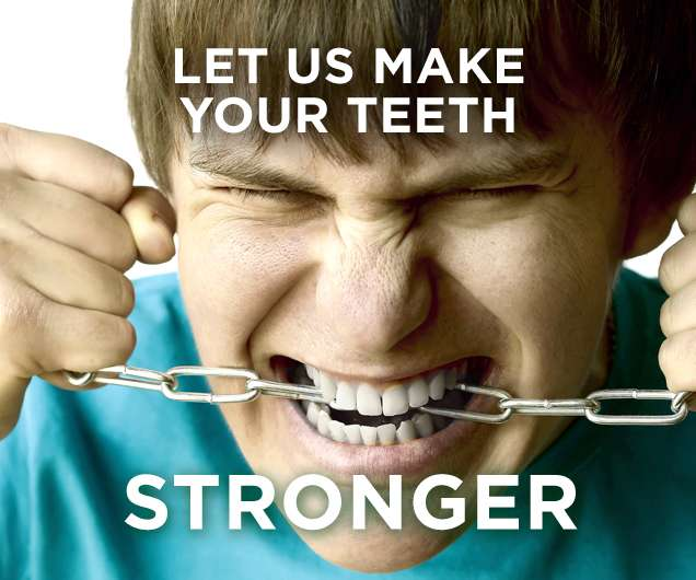 Let Us Make Your Teeth Stronger